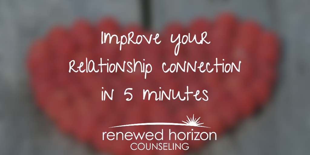 Improving Your Relationship in 5 Minutes