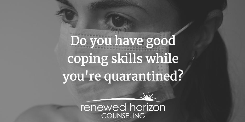 Coping skills for quarantine