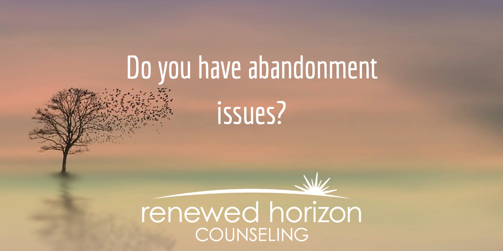 What does it mean to have abandonment issues?