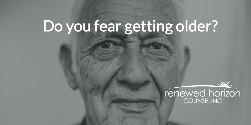 Fear Of Getting Older