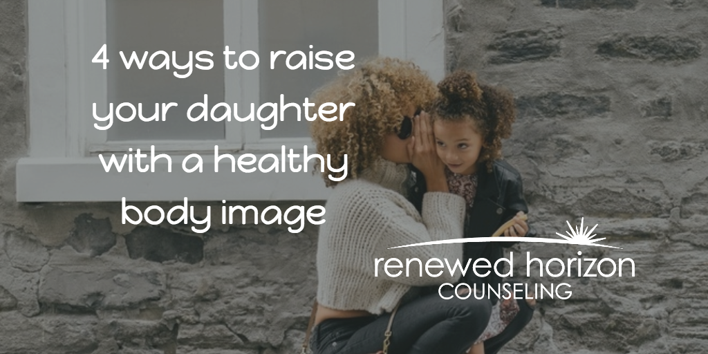 Raise a Daughter with Healthy Body Image