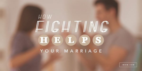 How Fighting with Your Husband Helps Your Marriage