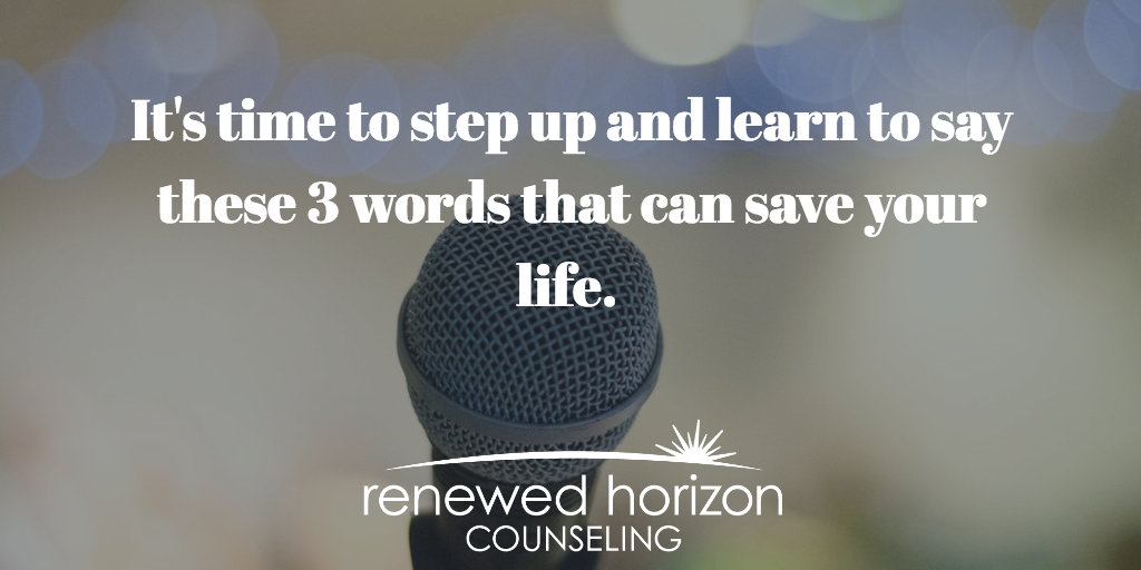 3 Words That Will Save Your Life