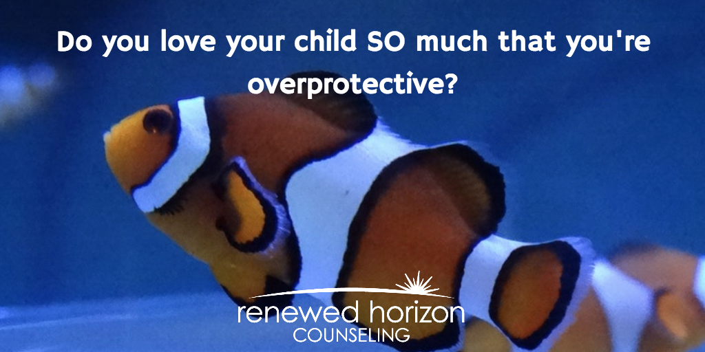 Is fear making you an overprotective parent?
