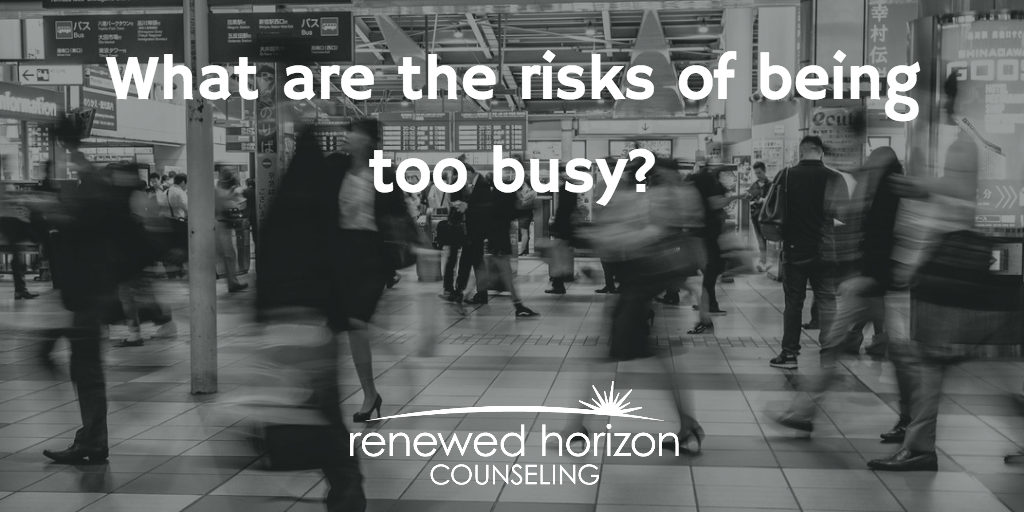 7 Risks of Being Too Busy