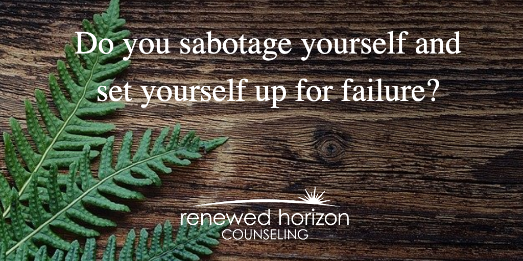 Do you get in your own way through self-sabotage?