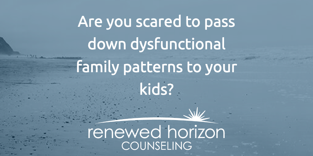 Breaking dysfunctional patterns in your family